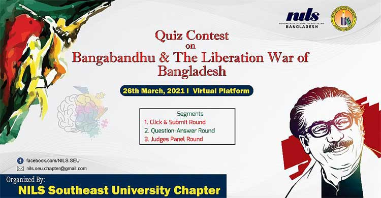 NILS Southeast University Chapter has organized A Quiz Contest on Bangabandhu and the Liberation War of Bangladesh